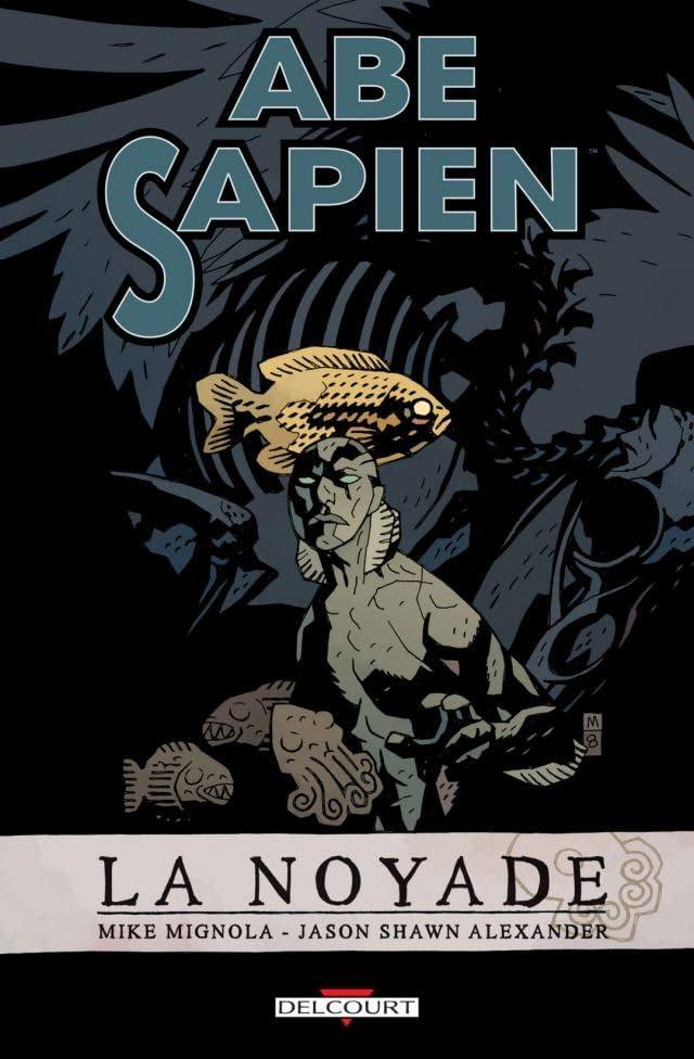 Abe Sapien Vol. 1: La Noyade