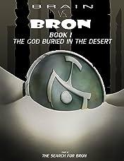 Brain vs. Bron Book I Part II Vol. 2: The Search for Bron
