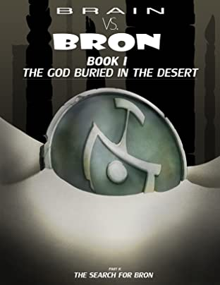 Brain vs. Bron Book I Part II Vol. 2: The Search for Bron