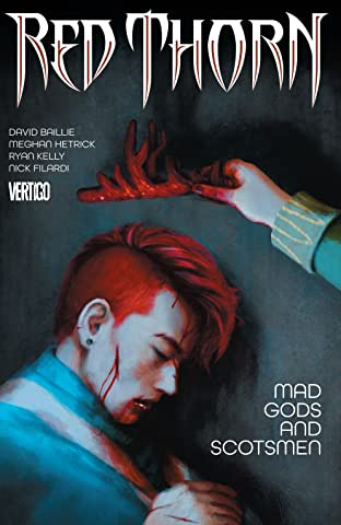 Red Thorn (2015-2016) Vol. 2: Mad Gods and Scotsmen