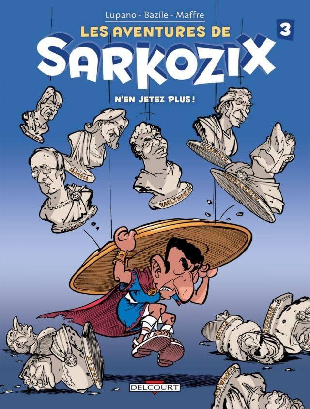 Les Aventures de Sarkozix Vol. 3: N'en jetez plus !