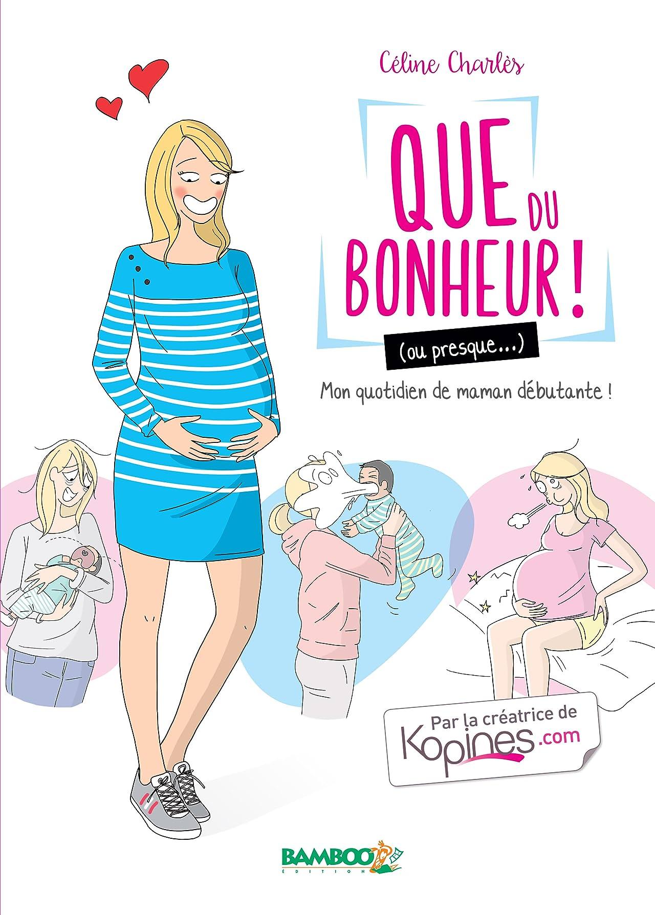 Que du bonheur (ou presque ...): Ma vie de maman débutante