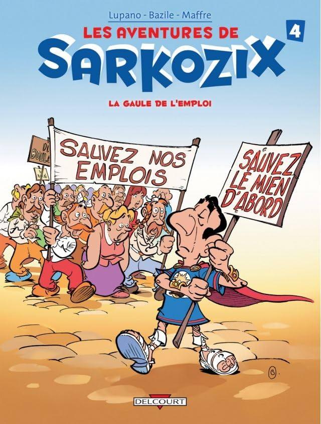 Les Aventures de Sarkozix Vol. 4: La Gaule de l'emploi
