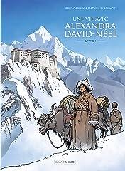 Une vie avec Alexandra David Neel Vol. 1