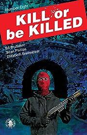 Kill or Be Killed No.8