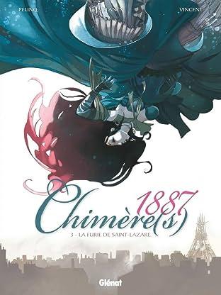 Chimère(s) 1887 Tome 3: La Furie de St Lazare