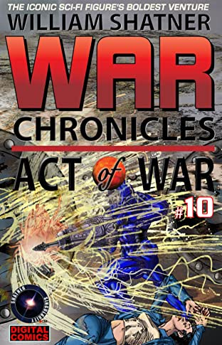 William Shatner's War Chronicles: Act of War #10