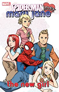Spider-Man Loves Mary Jane Vol. 2: The New Girl