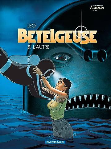 Bételgeuse Vol. 5: L'autre