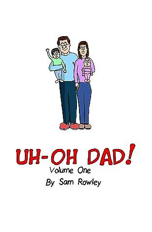 Uh-Oh Dad! Vol. 1