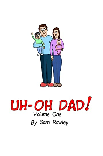 Uh-Oh Dad! Vol. 1