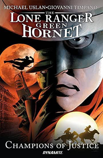 Lone Ranger/Green Hornet: Champions Of Justice