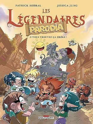Les Légendaires - Parodia Vol. 2: Vous trouvez ça drôle ?