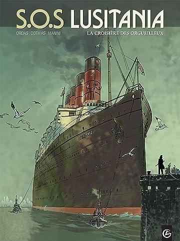 SOS Lusitania Vol. 1: La croisière des orgeilleux