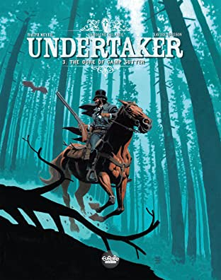 Undertaker Tome 3: The Ogre of Camp Sutter
