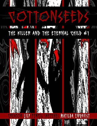 Cottonseeds: The Killer and the Eternal Child #1