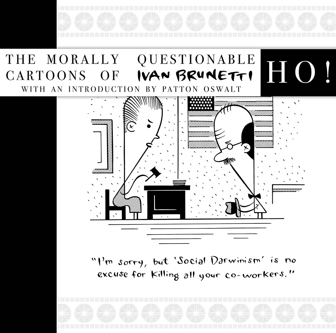 Ho!: The Morally Questionable Cartoons of Ivan Brunetti