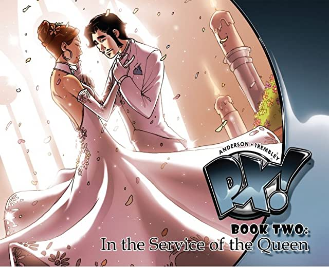 PX! Vol. 2: In the Service of the Queen