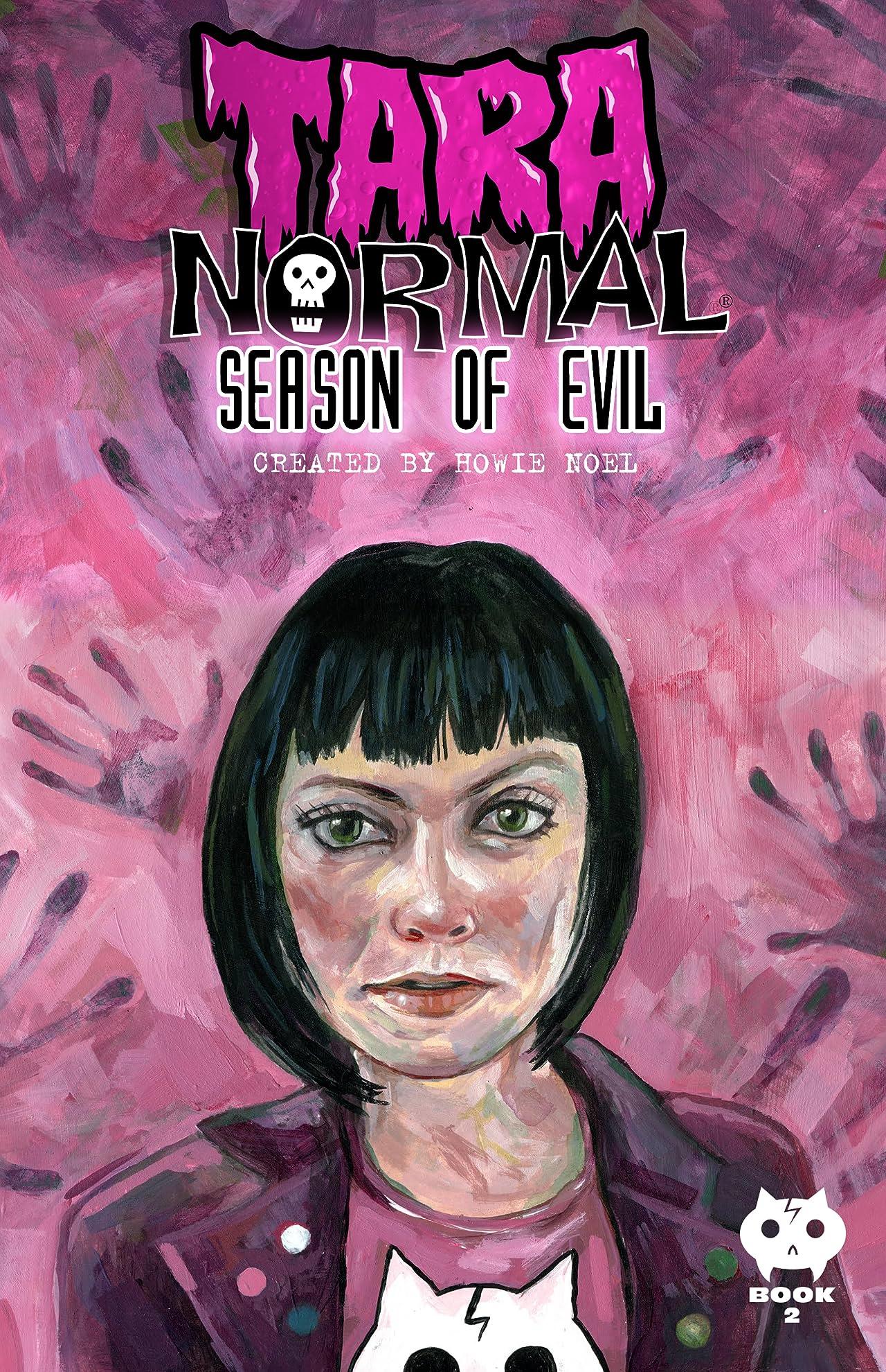 Tara Normal Vol. 2: Season of Evil