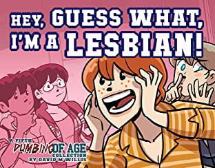 Dumbing of Age Tome 5: Hey, Guess What, I'm a Lesbian!