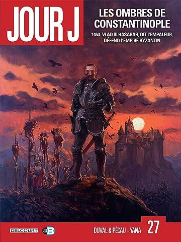 Jour J Vol. 27: Les ombres de Constantinople