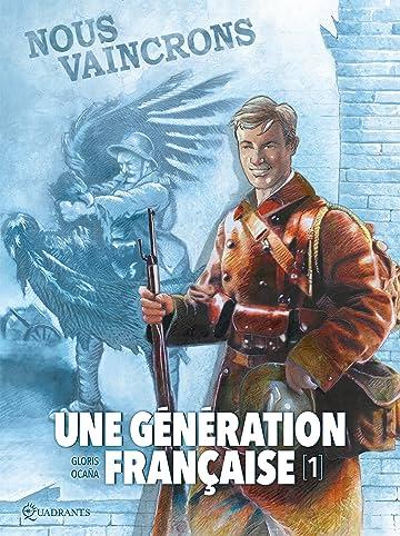 Une génération française Vol. 1: Nous vaincrons !