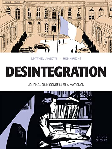 Désintégration: Journal d'un conseiller à Matignon
