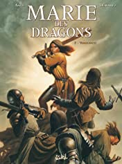 Marie des Dragons Tome 2: Vengeances