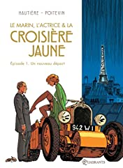 Le marin, l'actrice et la croisière jaune Vol. 1: Un nouveau départ