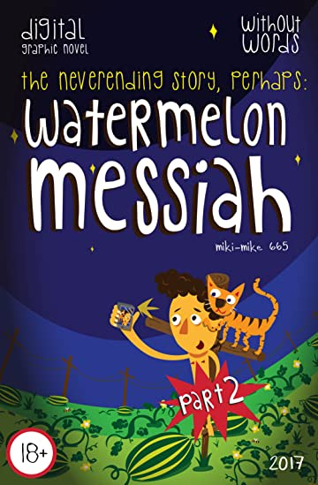 Watermelon Messiah Vol. 91: Part 2