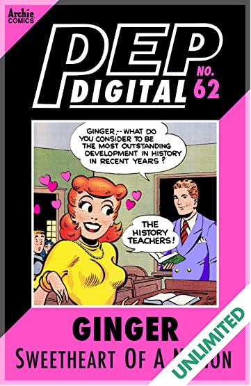 PEP Digital #62: Ginger Sweetheart of a Nation