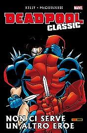 Deadpool Classic Vol. 3: Non Ci Serve Un Altro Eroe