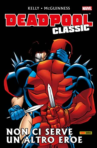 Deadpool Classic Vol. 3: Non Ci Serve Un Altro Eroe
