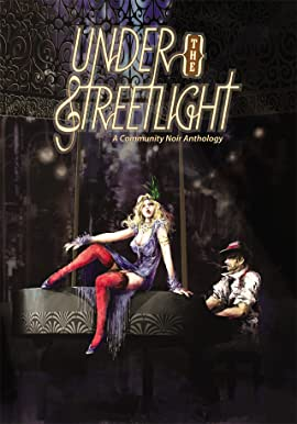 Under the Streetlight: A Community Noir Anthology