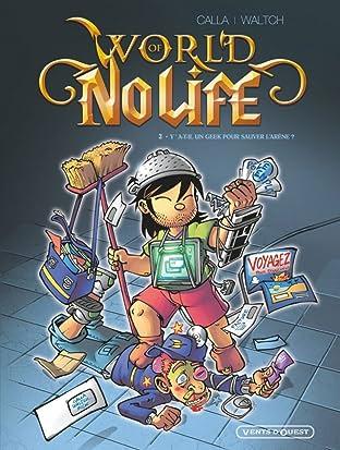 World of No Life Vol. 2: Y a-t-il un geek pour sauver l'arène ?