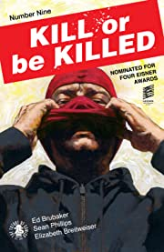 Kill Or Be Killed No.9