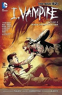I, Vampire (2011-2013) Vol. 3: Wave of Mutilation