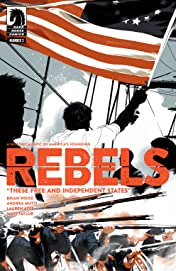 Rebels: These Free and Independent States #3
