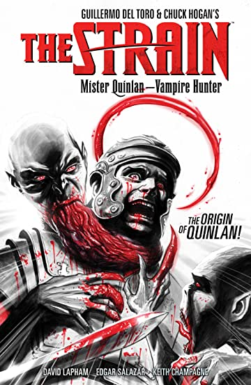 The Strain: Mister Quinlan--Vampire Hunter
