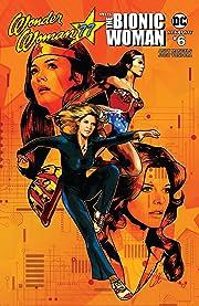 Wonder Woman '77 Meets The Bionic Woman #6