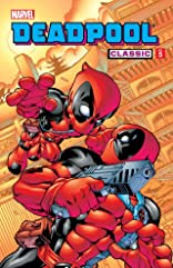 Deadpool Classic Vol. 5