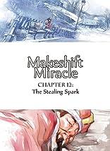 Makeshift Miracle #12