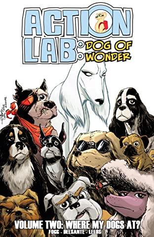 Action Lab: Dog of Wonder: Volume 2-Where My Dogs At? Tome 2