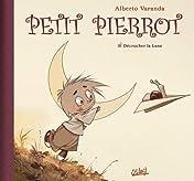 Petit Pierrot Vol. 1: Acrocher la lune