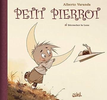 Petit Pierrot Tome 1: Acrocher la lune