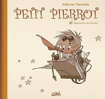 Petit Pierrot Vol. 2: Approchez les étoiles