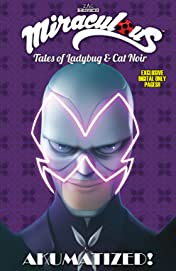 Miraculous: Tales of Ladybug and Cat Noir Vol. 4: Akumatized