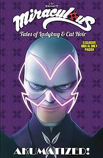 Miraculous: Tales of Ladybug and Cat Noir Vol. 4: Akumatized