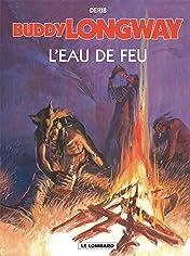 Buddy Longway Vol. 8: L'Eau de feu