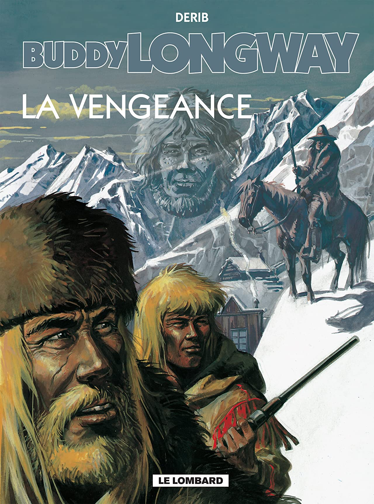 Buddy Longway Vol. 11: La Vengeance